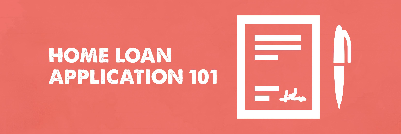 Home Loan Application 101